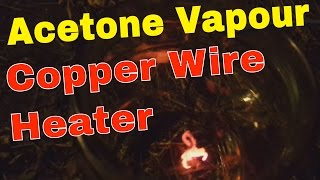 Acetone Vapour Copper Wire Catalytic Heater Experiment