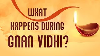 What happens during Gnan Vidhi?