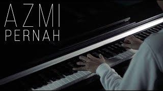 Azmi - Pernah Piano Cover