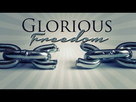 Entire Sanctification - Glorious Freedom #3