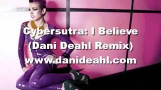 Cybersutra: I Believe (Dani Deahl Remix)