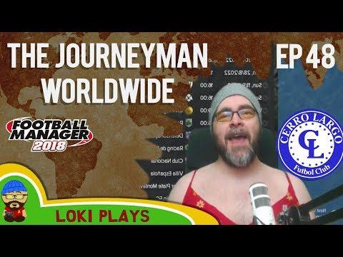 FM18 - Journeyman Worldwide - EP48 - Cerro Largo - Football Manager 2018