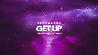 Bushwacka! - Get Up (Mason Maynard Fantazia Remix) [Animated Cover Art] [Ultra Music]
