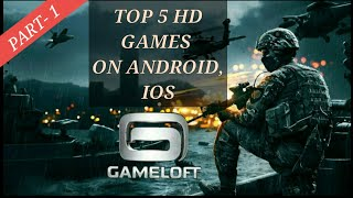 Top 5 HD Offline Gameloft Games For Android, Ios 2018 (PART- 1)