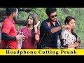 Cutting Peoples Headphone Prank || Prank In India 2019 || Funday Pranks