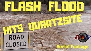 FLASH FLOOD HITS QUARTZSITE WASHES...Aerial Footage