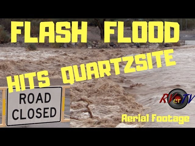 FLASH FLOOD HITS QUARTZSITE WASHES...Aerial Footage
