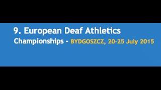 9 European Deaf Athletics Championships - Bydgoszcz 20-25.07.2015 Day 5