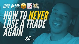 HOW TO NEVER LOSE A TRADE AGAIN!!!
