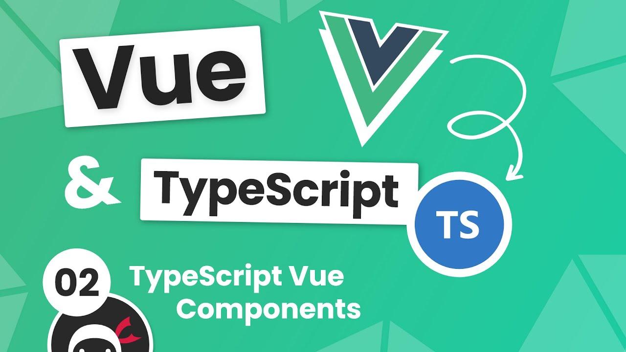 Vue 3 with TypeScript Tutorial #2 - Vue Components using TypeScript