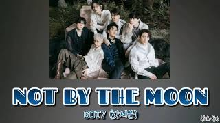 GOT7 (갓세븐) - 'NOT BY THE MOON' Lyrics [Sub Indo]