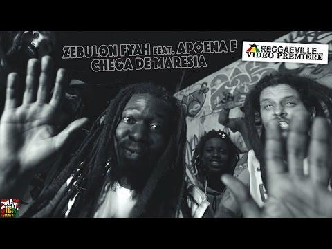 Zebulon Fyah feat Apoena F  Chega de Maresia   2016