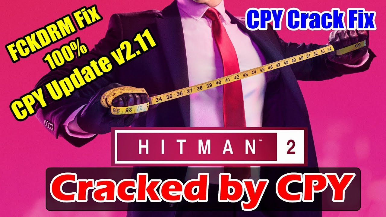 HITMAN 2 Cracked by CPY - CPY Crack Fix | FCKDRM Fix Using CPY Crack  Working 100%