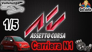 Assetto Corsa - Gameplay ITA - Logitech G27 - Carriera #01 N1 1/5 Time attack 500 Abarth Vallelunga