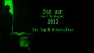 Das war (mein Spielejahr) 2013 - Die Top10 Alternative