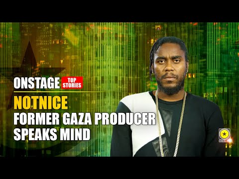 Former Gaza Producer, Notnice, Speaks Mind On the State Of Dancehall