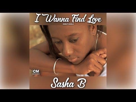 SASHA B - I WANNA FIND LOVE