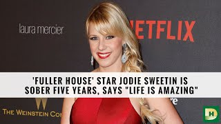 Jodie Sweetin: From Addiction To Recovery To 'Fuller House'