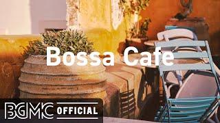 Bossa Cafe: Coffee Music - Relaxing Bossa Nova Music - Morning Music
