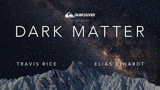 TRAVIS RICE || DARK MATTER TRAILER