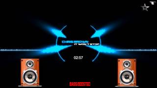 Chris Brown - it won't stop ft Sevyn Streeter (Bass Boosted)