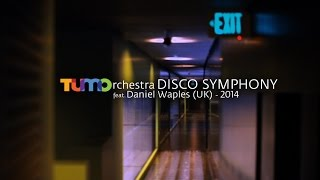TUMOrchestra feat. Daniel Waples || DISCO SYMPHONY || 2014