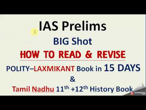 IAS Prelims =How To READ & REVISE(polity-laxmikant & T.N. History)