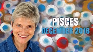 PISCES DECEMBER 2016 Astrology | Barbara Goldsmith