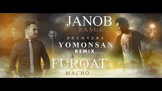 Janob Rasul va Furqat Macho - Yomonsan (club mix) mp3