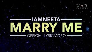 iamNEETA - Marry Me (Official Lyric Video)
