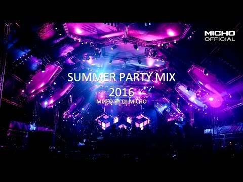 Summer Party Mix 2016 (Mixed by DJ Micho)
