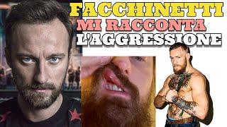 Facchinetti Mi Racconta l'aggressione subita da Conor McGregor