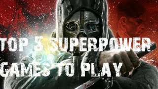 TOP 5 BEST SUPER POWER GAMES WHICH WILL DEFINITELY MAKE YOU A SUPERHERO