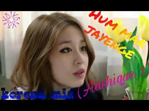 Hum mar jayanga (Aashiqui 2) korean mix by S.A.K