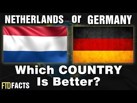 THE NETHERLANDS or GERMANY - Which Country is Better?
