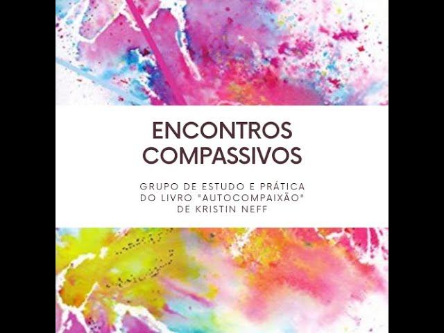 Encontro Compassivo - 19/04/2021