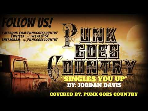 Jordan Davis  Singles You Up   Punk Goes Country