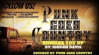 Jordan Davis 34 Singles You Up 34 By Punk Goes Country