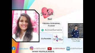 You Talk with Heena Agrawal | Founder | U Free India | Active servers