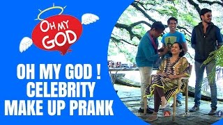 OH MY GOD !! Celebrity Make Up Prank | Oh My God | Kaumudy TV
