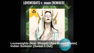 Indian Summer - Loveweights (feat. Shaqdi) [Ape Drums Remix]