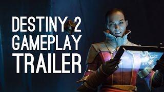 Destiny 2 Gameplay Trailer: Destiny 2 Gameplay Reveal Trailer