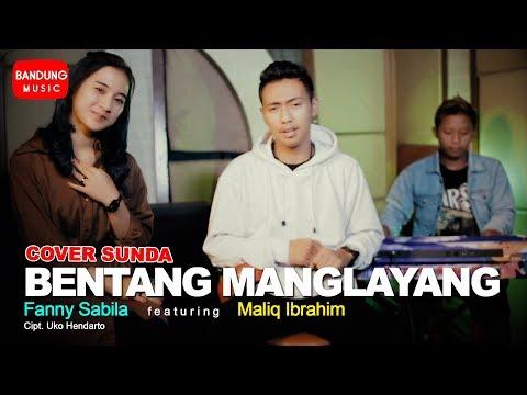 Download Bentang Manglayang - Fanny Sabila X Maliq Ibrahim [Cover Lagu Sunda] Mp4 baru