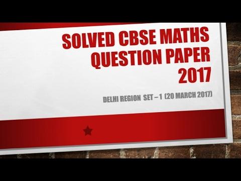 Class 12 maths solved question paper - CBSE 2017 SET - 1 DELHI REGION