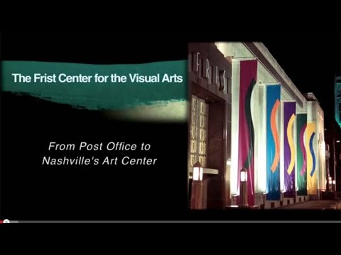 From Post Office to Nashville's Art Center: The History of the Frist Center