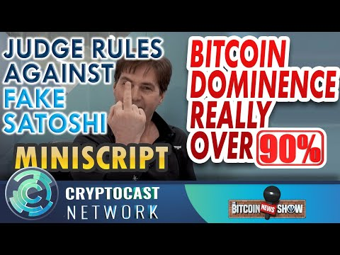 The Bitcoin News Show #114 - FakeSatoshi Loses In Court, Miniscript, BTC Dominance really over 90%