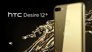 Mở hộp & đánh giá nhanh HTC Desire 12+: Snapdragon 450, camera kép