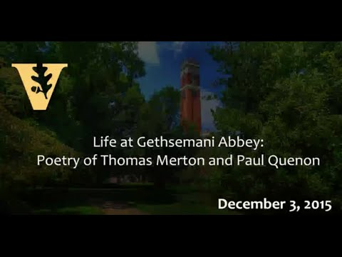Life at Gethsemani Abbey: Poetry of Thomas Merton and Paul Quenon