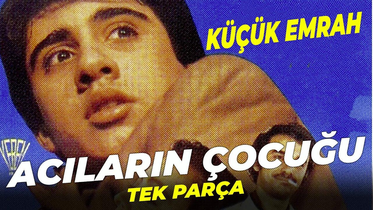 Acıların Çocuğu | Küçük Emrah Eski Türk Filmi Full İzle