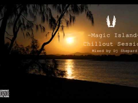 Relax Music Chillout Session-MAGIC ISLAND-mixed by Dave Shepard